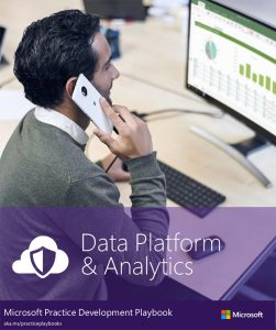Microsoft Practice Development Playbook: Data Platform & Analytics